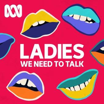 Ladies, We Need To Talk podcast artwork
