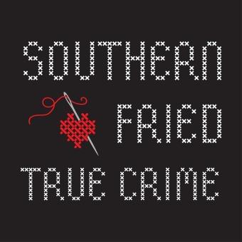 Southern Fried True Crime podcast artwork