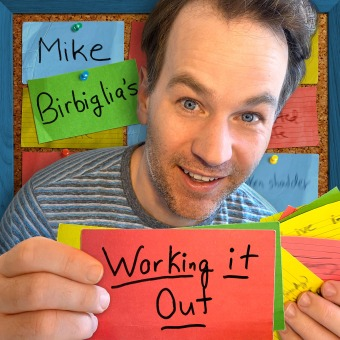 Mike Birbiglia's Working It Out podcast artwork