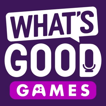 What's Good Games: A Video Game Podcast podcast artwork