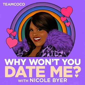 Why Won't You Date Me? with Nicole Byer podcast artwork