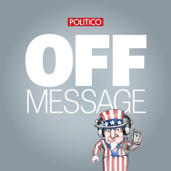 POLITICO's Off Message podcast artwork