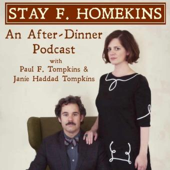 Stay F. Homekins: with Janie Haddad Tompkins & Paul F. Tompkins podcast artwork
