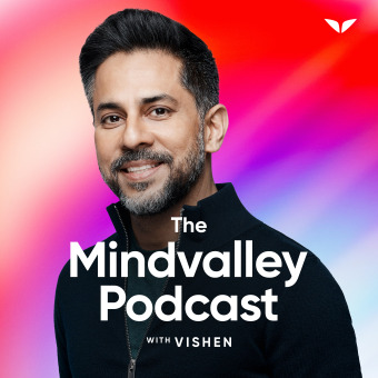 The Mindvalley Podcast with Vishen Lakhiani podcast artwork