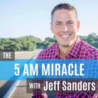 The 5 AM Miracle with Jeff Sanders podcast artwork