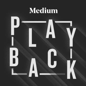 Medium Playback podcast artwork