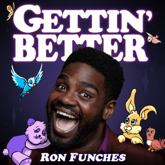 Gettin' Better with Ron Funches podcast artwork
