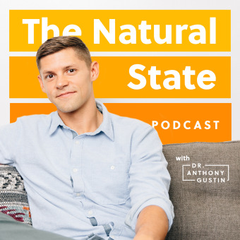 The Natural State with Dr. Anthony Gustin podcast artwork