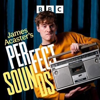 James Acaster's Perfect Sounds podcast artwork