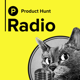 Product Hunt Radio podcast artwork