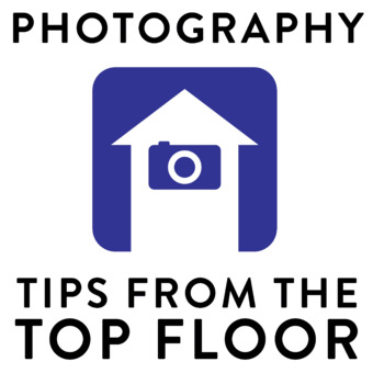 PHOTOGRAPHY TIPS FROM THE TOP FLOOR podcast artwork