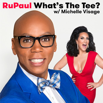 RuPaul: What's The Tee with Michelle Visage podcast artwork