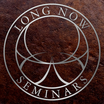 Long Now: Seminars About Long-term Thinking podcast artwork