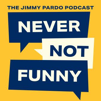 Never Not Funny: The Jimmy Pardo Podcast podcast artwork