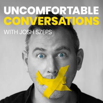 Uncomfortable Conversations with Josh Szeps podcast artwork