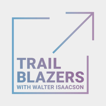 Trailblazers with Walter Isaacson podcast artwork