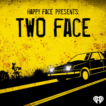 Happy Face Presents: Two Face podcast artwork