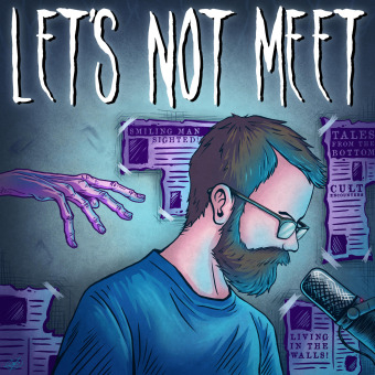 Let's Not Meet: A True Horror Podcast podcast artwork