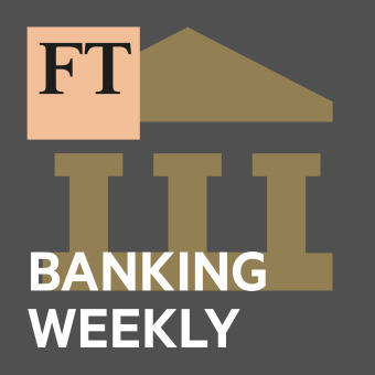 FT Banking Weekly podcast artwork