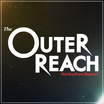 The Outer Reach: Stories from Beyond podcast artwork