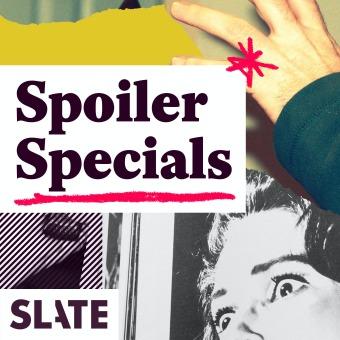 Slate's Spoiler Specials podcast artwork