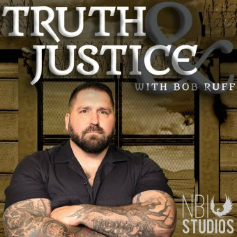 Truth & Justice with Bob Ruff podcast artwork