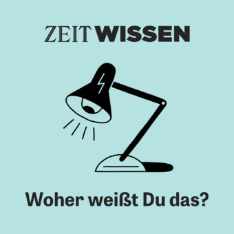 ZEIT WISSEN - Woher weißt Du das? podcast artwork