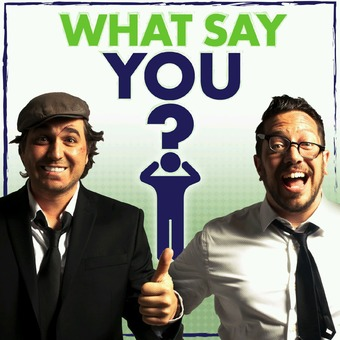 What Say You? podcast artwork