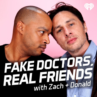 Fake Doctors, Real Friends with Zach and Donald podcast artwork
