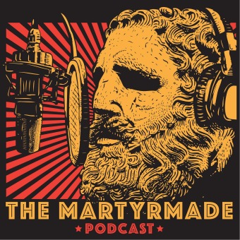 The Martyrmade Podcast podcast artwork