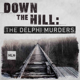 Down The Hill: The Delphi Murders podcast artwork