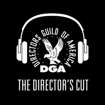 The Director's Cut - A DGA Podcast podcast artwork
