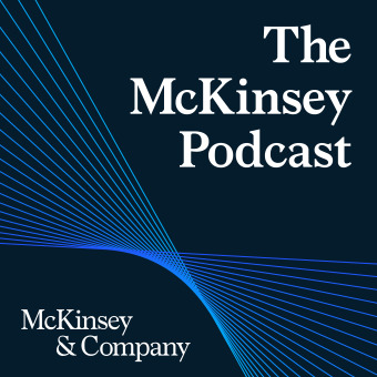 The McKinsey Podcast podcast artwork