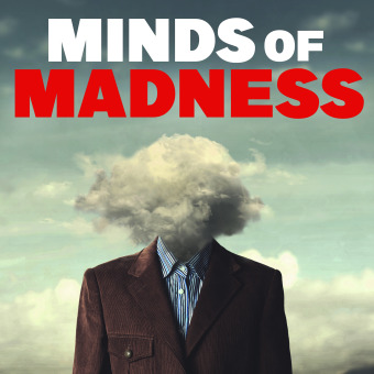 The Minds of Madness - True Crime Stories podcast artwork