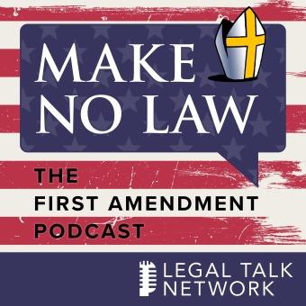 Make No Law: The First Amendment Podcast podcast artwork