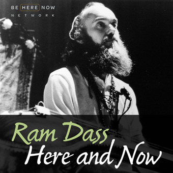 Ram Dass Here And Now podcast artwork