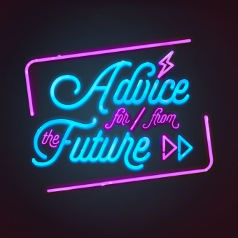 Advice For And From The Future podcast artwork