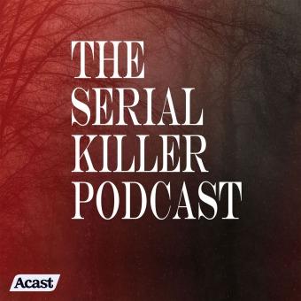 The Serial Killer Podcast podcast artwork