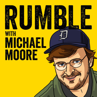 Rumble with Michael Moore podcast artwork