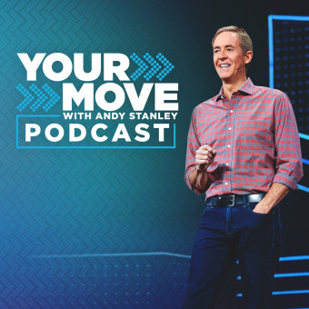 Your Move with Andy Stanley Podcast podcast artwork