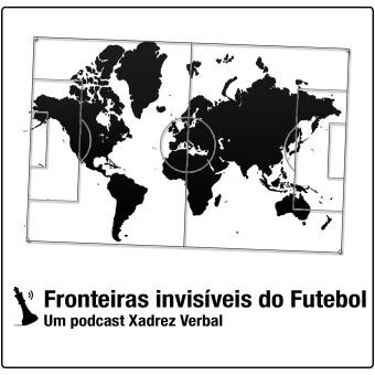 Fronteiras Invisíveis do Futebol podcast artwork