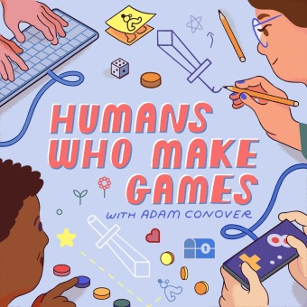 Humans Who Make Games with Adam Conover podcast artwork