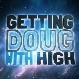 Getting Doug with High podcast artwork