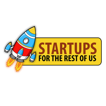 Startups For the Rest of Us podcast artwork