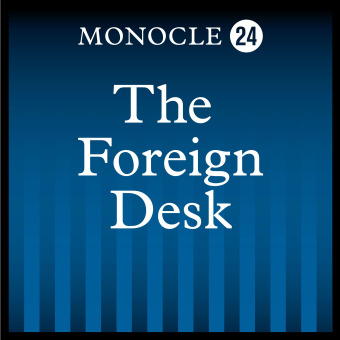 Monocle 24: The Foreign Desk podcast artwork