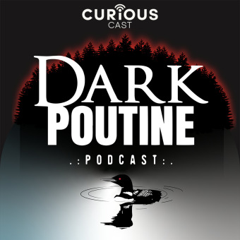 Dark Poutine - True Crime and Dark History podcast artwork