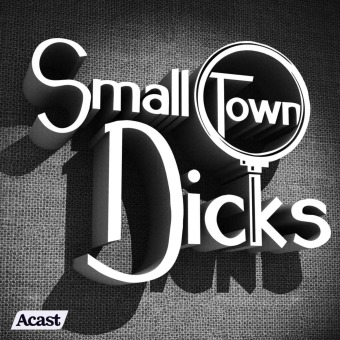 Small Town Dicks Podcast podcast artwork
