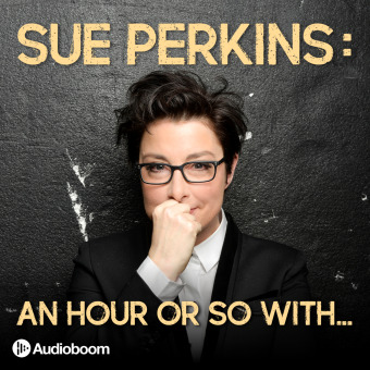 Sue Perkins: An hour or so with... podcast artwork