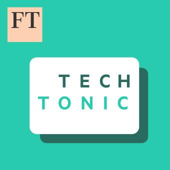 FT Tech Tonic podcast artwork