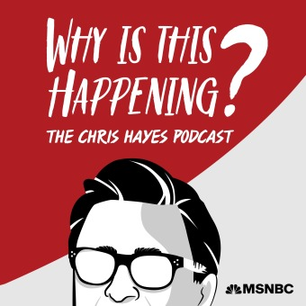 Why Is This Happening? with Chris Hayes podcast artwork